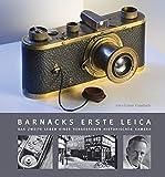 Barnacks erste Leica.: Das zweite Leben einer vergessenen historischen Kamera.